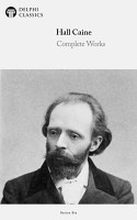 Delphi Complete Works of Hall Caine  Illustrated  PDF