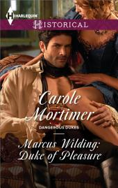 Marcus Wilding: Duke of Pleasure