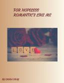 For Hopeless Romantics Like Me
