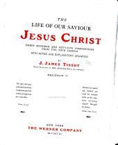 The Life of Our Saviour Jesus Christ: Three Hundred and Sixty-five Compositions from the Four Gospels, Volume 2