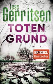 Totengrund: Ein Rizzoli-&-Isles-Thriller