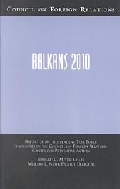 Balkans 2010: Report of an Independent Task Force Sponsored by the Council on Foreign Relations, Center for Preventive Action