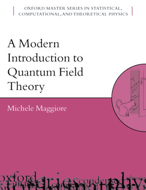 A Modern Introduction to Quantum Field Theory PDF