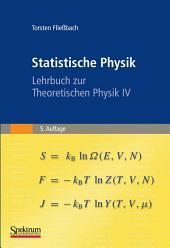 Statistische Physik: Lehrbuch zur Theoretischen Physik IV, Ausgabe 5