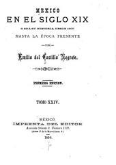 Mexico en el siglo XIX, o sea su historia desde 1800 hasta la epoca presente: Volumen 24