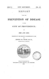 Report Upon the Prevention of Diseases in the City of Providence: In 1866 and 1867 Presented to the Board of Aldermen May 2, 1867 by Edwin M. Snow ...
