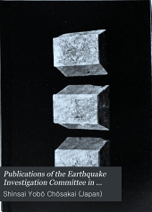 Publications of the Earthquake Investigation Committee in Foreign Languages: Issues 1-5
