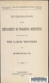 Investigation of the Employment of Pinkerton Detectives in Connection with the Labor Troubles at Homestead, Pa