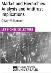 Market and Hierarchies. Analysis and Antitrust Implications d'Oliver Williamson: Les Fiches de lecture d'Universalis
