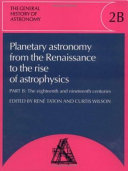 The General History of Astronomy  Volume 2  Planetary Astronomy from the Renaissance to the Rise of Astrophysics PDF