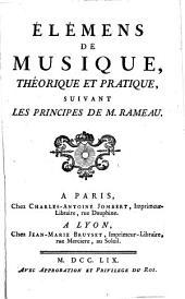 Élémens de musique, théorique et pratique, suivant les principes de m. Rameau