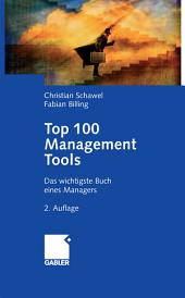 Top 100 Management Tools: Das wichtigste Buch eines Managers, Ausgabe 2
