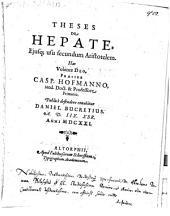 Theses de hepate eiusque usu secund. Aristotelem
