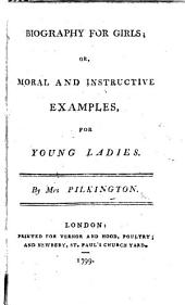 Biography for Girls; or moral ... examples for young ladies
