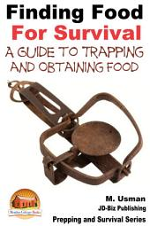 Finding Food For Survival - A Guide to Trapping and Battling Terrains