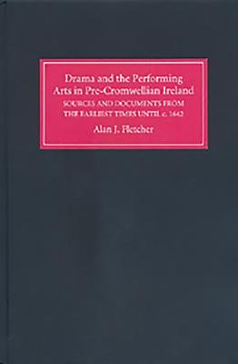 Drama and the Performing Arts in Pre Cromwellian Ireland PDF