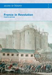 Access to History: France in Revolution 4th Edition: Edition 4