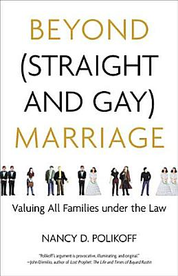 Beyond Straight and Gay Marriage PDF