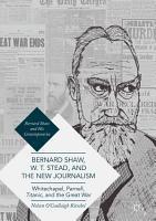 Bernard Shaw  W  T  Stead  and the New Journalism PDF