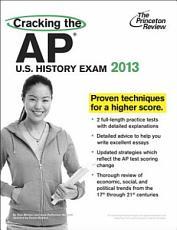 Cracking the AP U.S. History Exam, 2013