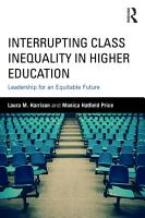 Interrupting Class Inequality in Higher Education PDF