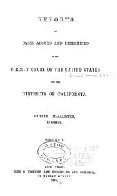 Reports of cases decided in the Circuit and District Courts of the United States for the Ninth Circuit: (1855-1879).