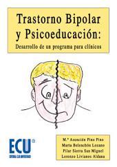 Trastorno bipolar y psicoeducación: Desarrollo de un programa para clínicos: Desarrollo de un programa para clínicos