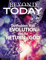 Beyond Today: The Problem With Evolution and the Return of God