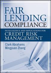 Fair Lending Compliance: Intelligence and Implications for Credit Risk Management