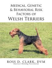 Medical, Genetic & Behavioral Risk Factors of Welsh Terriers