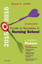 Saunders Guide to Success in Nursing School, 2015-2016 - E-Book: A Student Planner, Edition 11