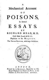 A Mechanical Account of Poisons,: In Several Essays