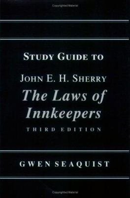 Study Guide to John E H  Sherry  The Laws of Innkeepers  Third Edition PDF