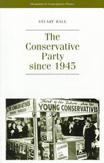The Conservative Party Since 1945 PDF