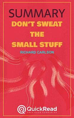 Don   t Sweat the Small Stuff by Richard Carlson  Summary