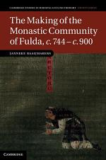 The Making of the Monastic Community of Fulda, c.744–c.900