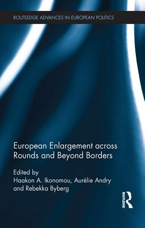 European Enlargement Across Rounds and Beyond Borders PDF