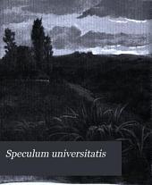 Speculum Universitatis: Alma Mater's Mirror