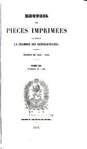 Recueil des pièces imprimées par ordre de la Chambre des Représentants: Volume3