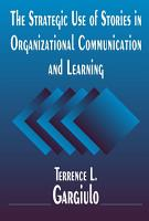 The Strategic Use of Stories in Organizational Communication and Learning PDF