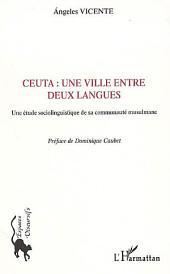 Ceuta : une ville entre deux langues: Une étude sociolinguistique de sa communauté musulmane