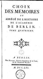 Choix des mémoires et abrégé de l'histoire de l'Académie de Berlin: Volume 4