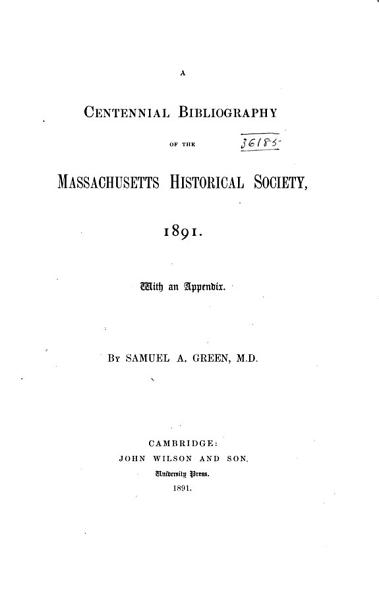A Centennial Bibliography Of The Massachusetts Historical Society 1891