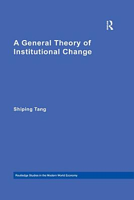 A General Theory of Institutional Change