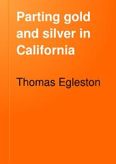 Parting Gold and Silver in California