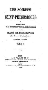 Les soirées de Saint-Pétersbourg; ou, Entretiens sur le gouvernement temporel de la Providence, suivies d'un traité sur les sacrifices: Volume2