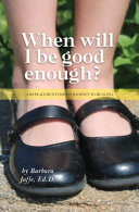 When Will I Be Good Enough