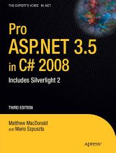 Pro ASP.NET 3.5 in C# 2008: Includes Silverlight 2, Edition 3