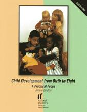 Child Development from Birth to Eight: A practical focus