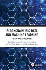 Blockchain, Big Data and Machine Learning